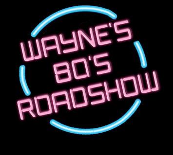Wayne's 80s Roadshow