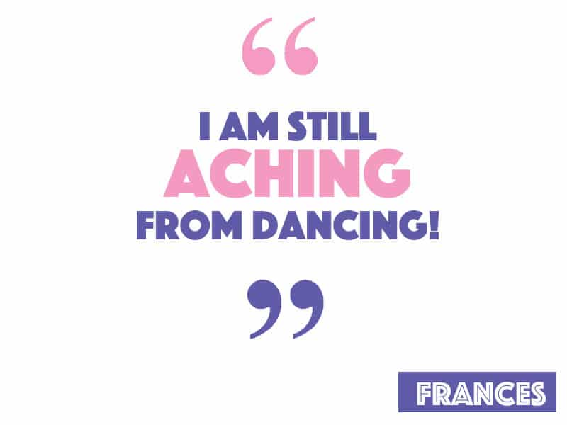 I am still aching now from dancing!